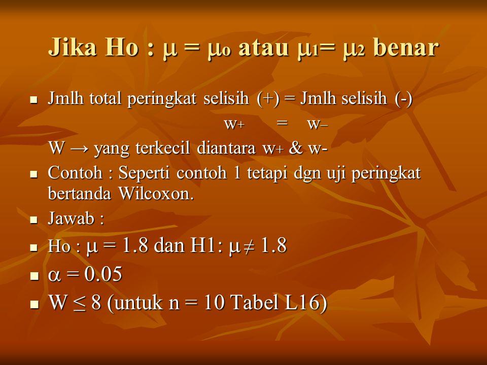 Jika Ho :  = o atau 1= 2 benar