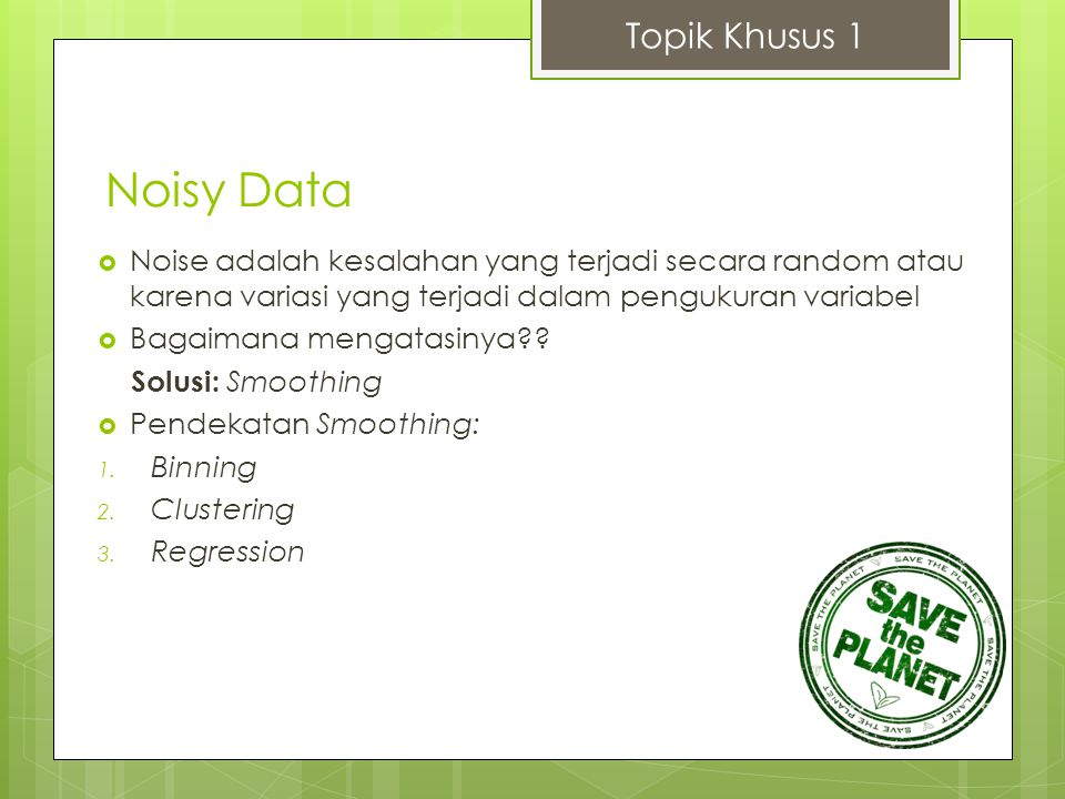 Noisy Data Topik Khusus 1