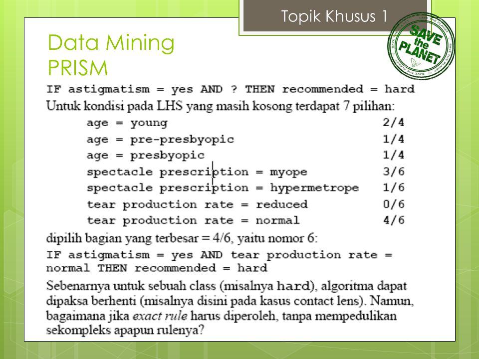 Topik Khusus 1 Data Mining PRISM