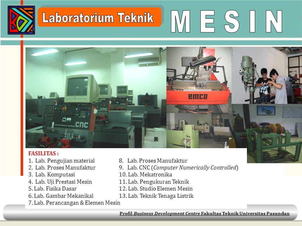 M E S I N Laboratorium Teknik FASILITAS :