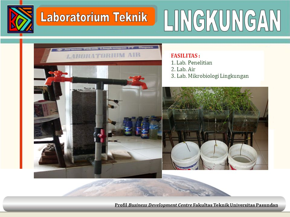 LINGKUNGAN Laboratorium Teknik FASILITAS : 1. Lab. Penelitian