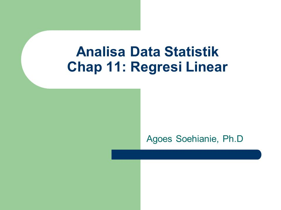 Analisa Data Statistik Chap 11: Regresi Linear