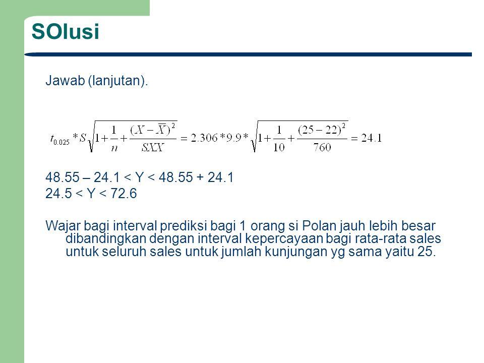 SOlusi Jawab (lanjutan). 48.55 – 24.1 < Y < 48.55 + 24.1