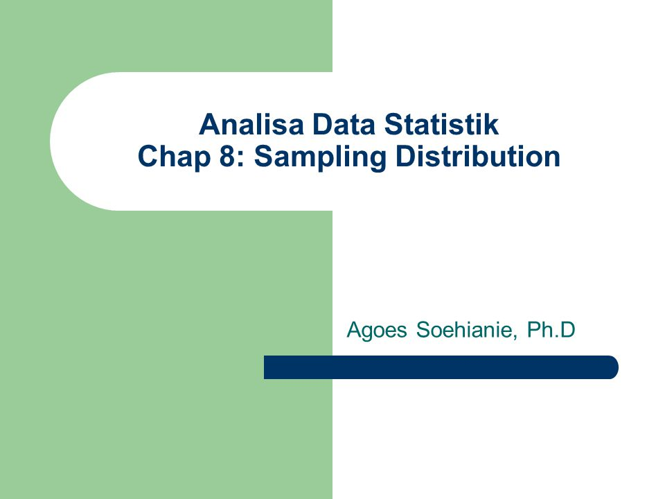 Analisa Data Statistik Chap 8: Sampling Distribution