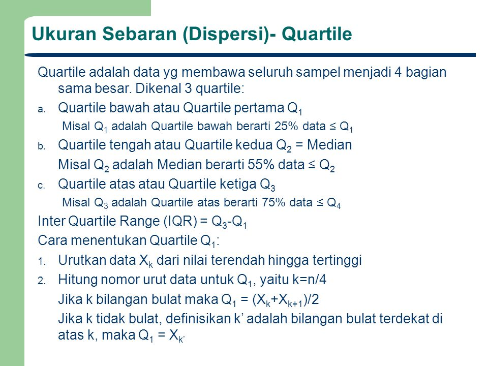 Ukuran Sebaran (Dispersi)- Quartile