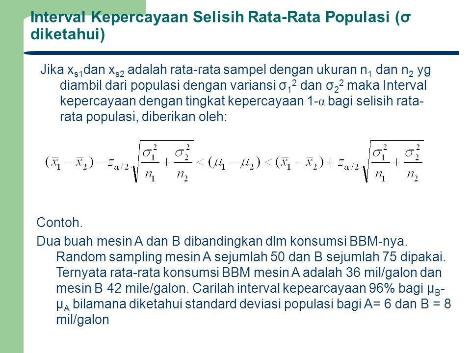 Interval Kepercayaan Selisih Rata-Rata Populasi (σ diketahui)
