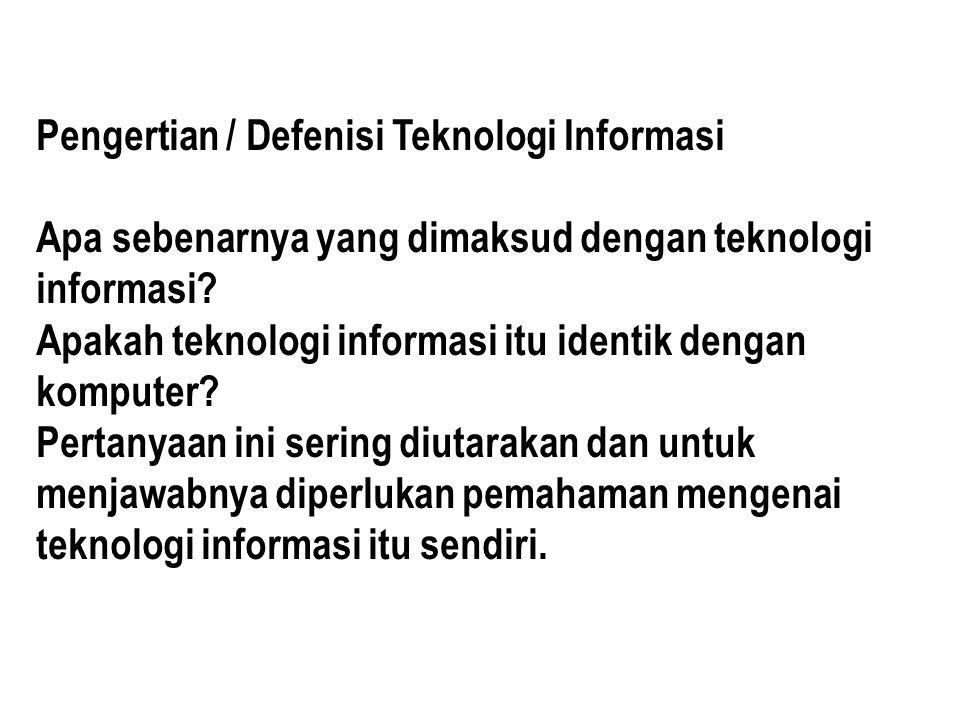 Pengertian / Defenisi Teknologi Informasi
