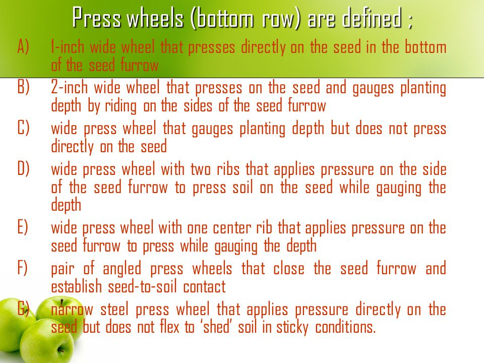 Press wheels (bottom row) are defined ;
