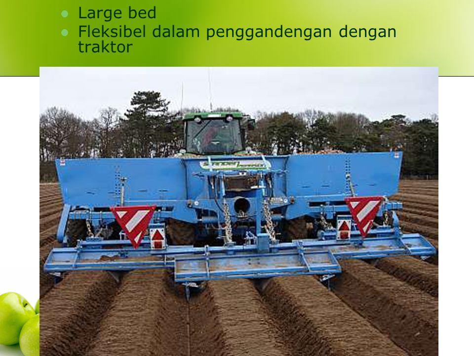 Large bed Fleksibel dalam penggandengan dengan traktor