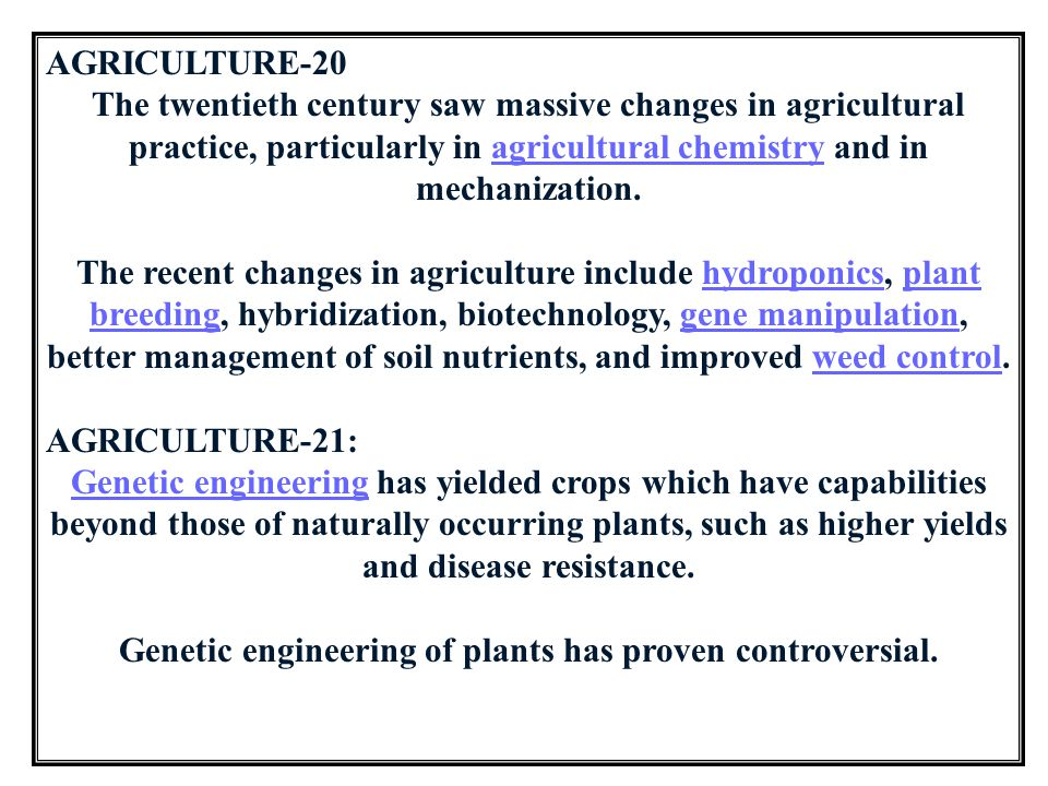 Genetic engineering of plants has proven controversial.