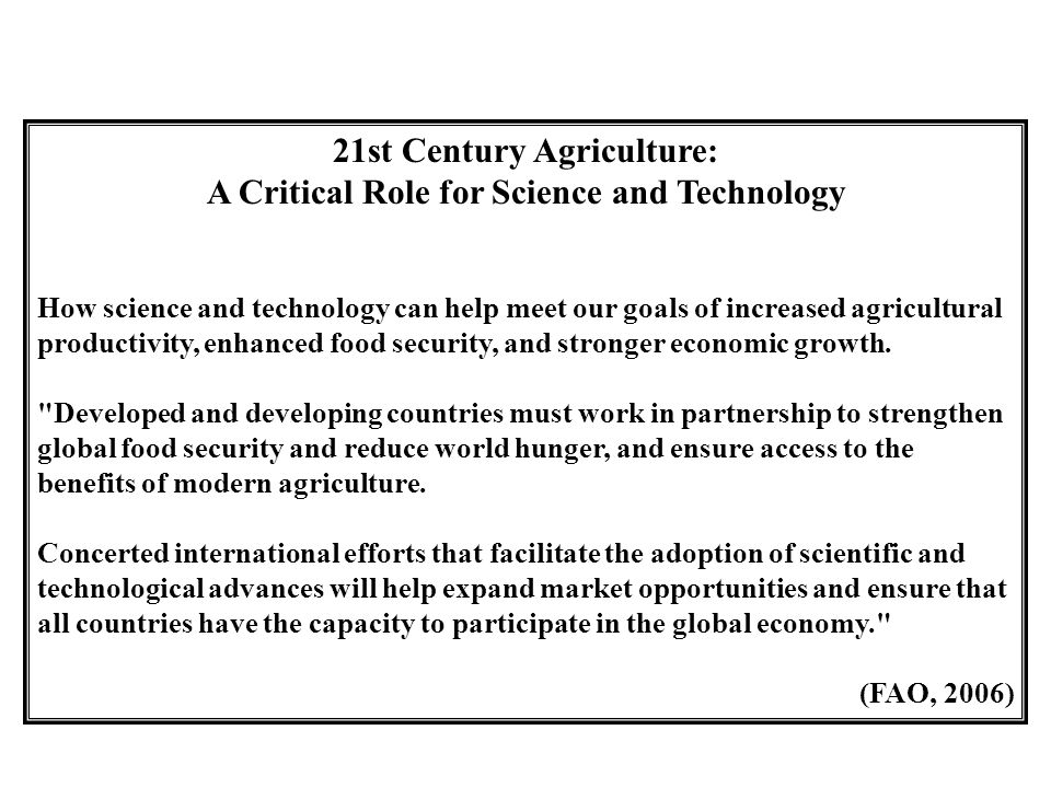 21st Century Agriculture: A Critical Role for Science and Technology