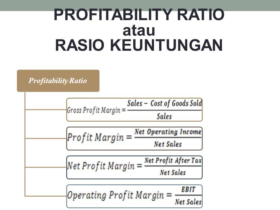 PROFITABILITY RATIO atau RASIO KEUNTUNGAN
