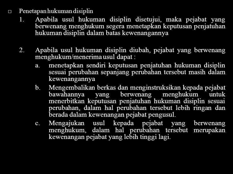 □ Penetapan hukuman disiplin