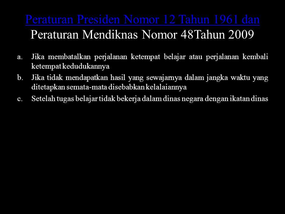 Peraturan Presiden Nomor 12 Tahun 1961 dan Peraturan Mendiknas Nomor 48Tahun 2009