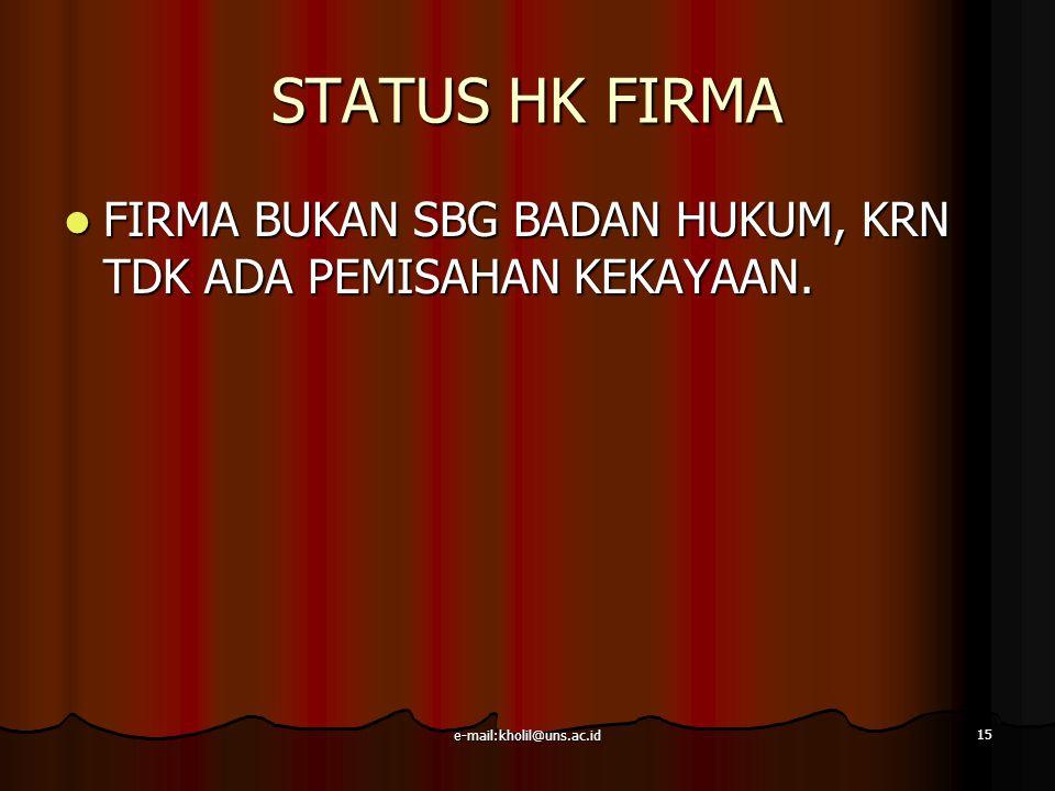 STATUS HK FIRMA FIRMA BUKAN SBG BADAN HUKUM, KRN TDK ADA PEMISAHAN KEKAYAAN.