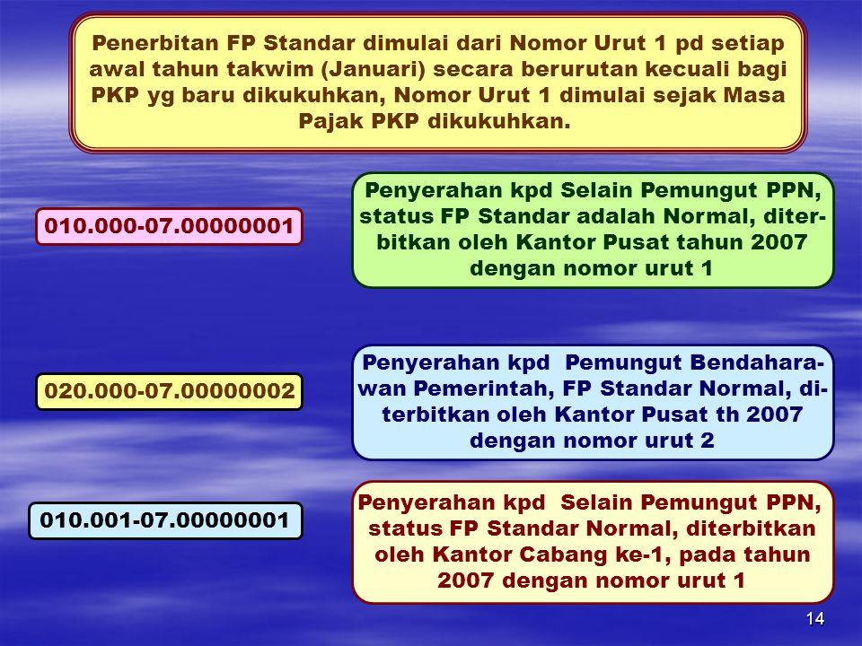 Penerbitan FP Standar dimulai dari Nomor Urut 1 pd setiap