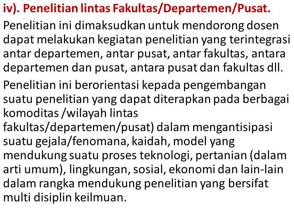 iv). Penelitian lintas Fakultas/Departemen/Pusat.