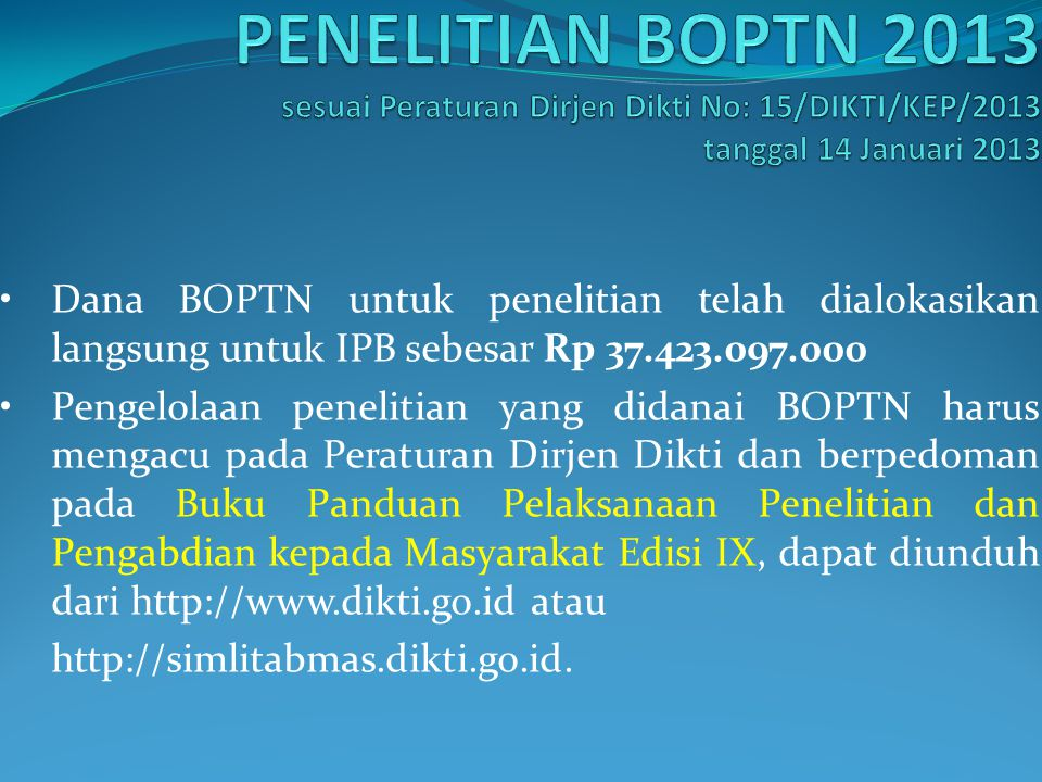 PENELITIAN BOPTN 2013 sesuai Peraturan Dirjen Dikti No: 15/DIKTI/KEP/2013 tanggal 14 Januari 2013