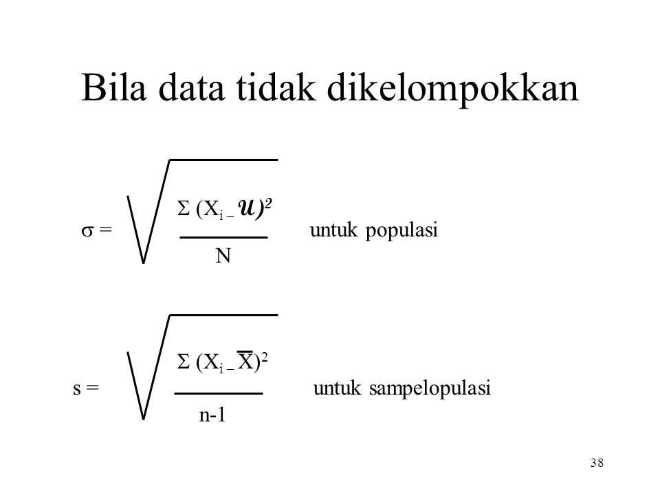 Bila data tidak dikelompokkan