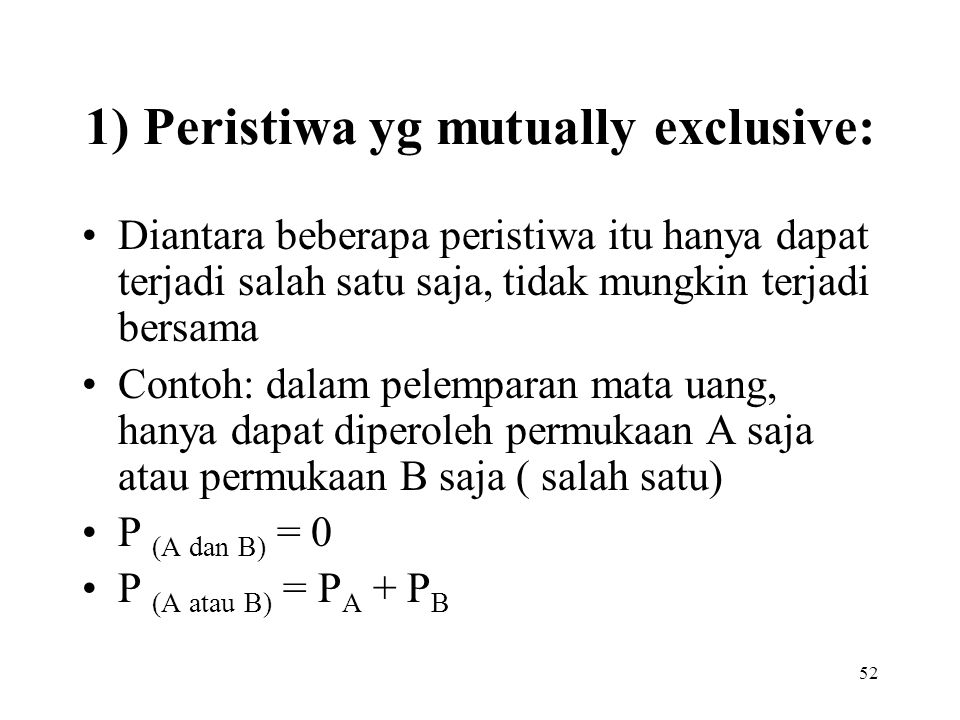 1) Peristiwa yg mutually exclusive: