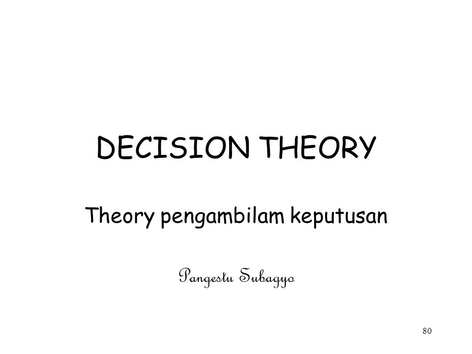 Theory pengambilam keputusan Pangestu Subagyo