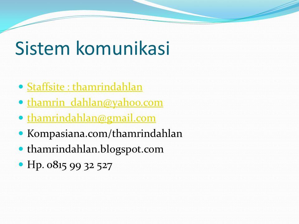 Sistem komunikasi Staffsite : thamrindahlan thamrin_dahlan@yahoo.com