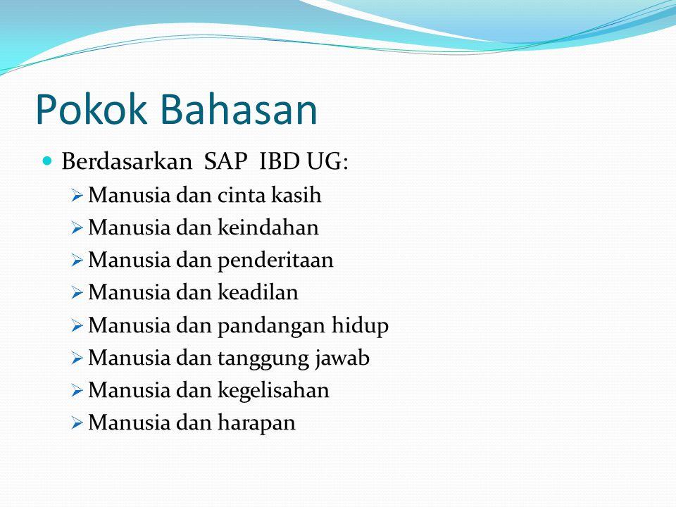 Pokok Bahasan Berdasarkan SAP IBD UG: Manusia dan cinta kasih