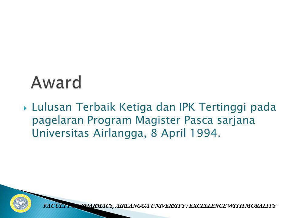 FACULTY OF PHARMACY, AIRLANGGA UNIVERSITY : EXCELLENCE WITH MORALITY