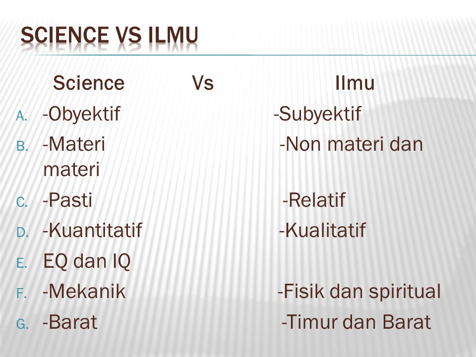Science vs ilmu Science Vs Ilmu -Obyektif -Subyektif