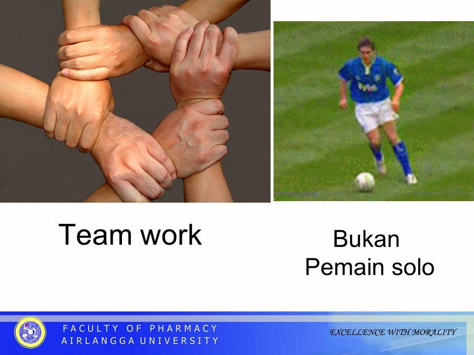 Team work Bukan Pemain solo