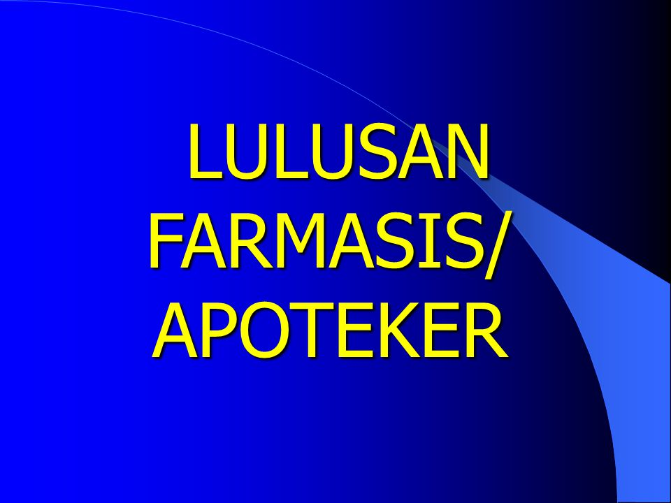 LULUSAN FARMASIS/ APOTEKER