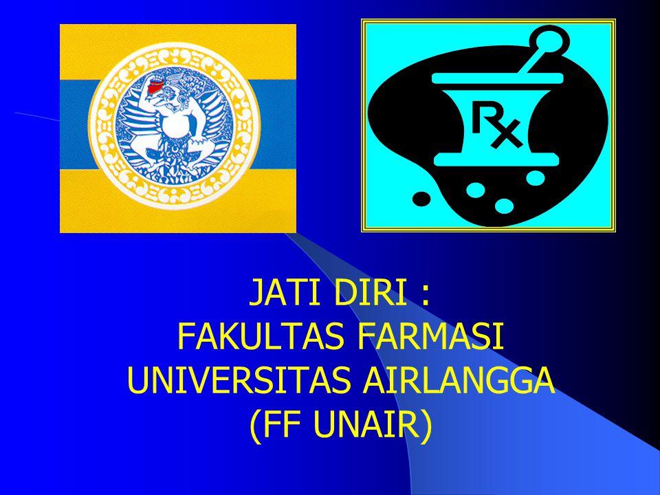 JATI DIRI : FAKULTAS FARMASI UNIVERSITAS AIRLANGGA (FF UNAIR)