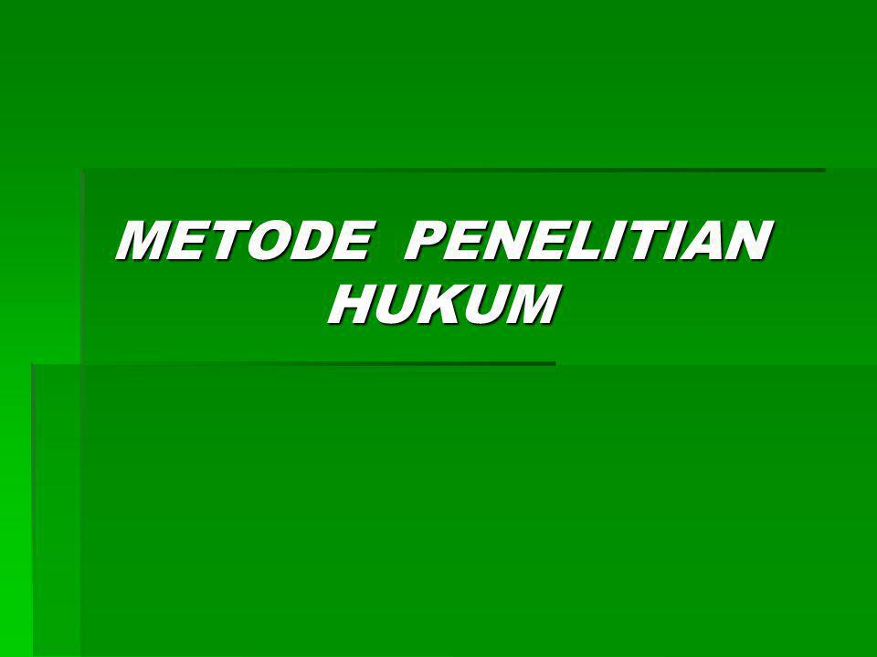 METODE PENELITIAN HUKUM