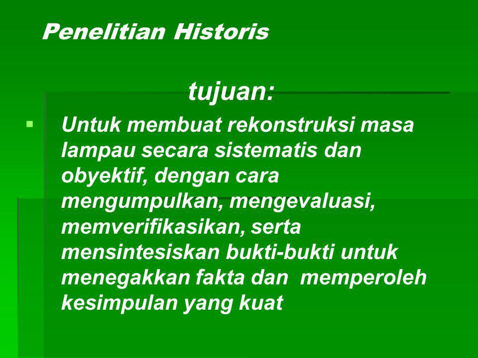 tujuan: Penelitian Historis