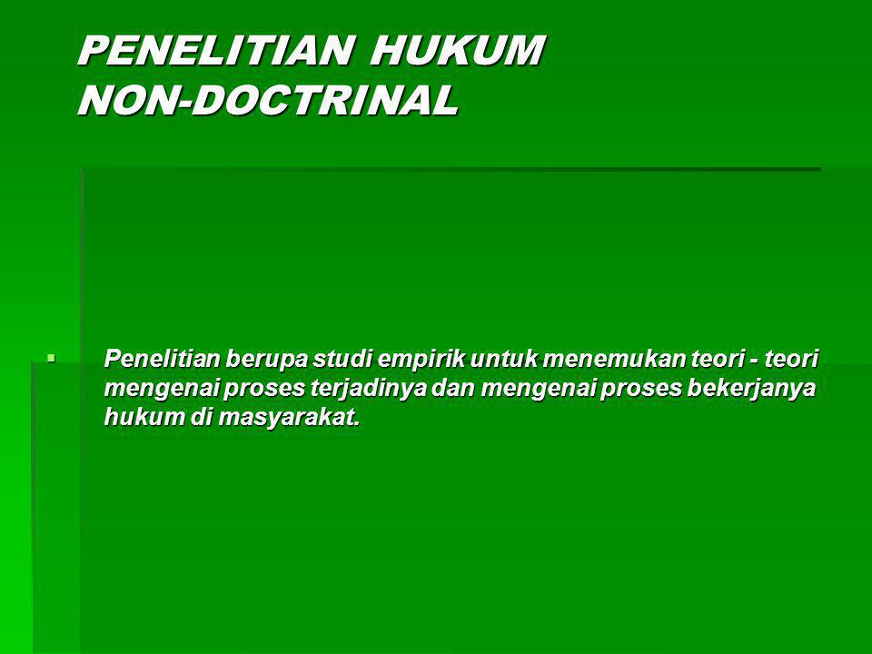 PENELITIAN HUKUM NON-DOCTRINAL