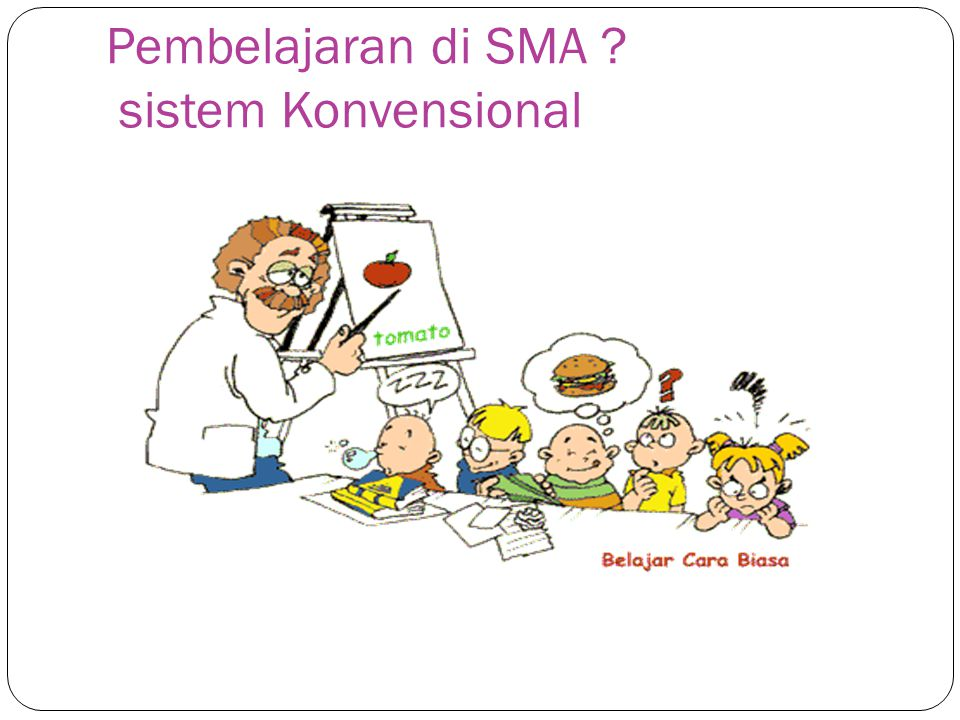 Pembelajaran di SMA sistem Konvensional