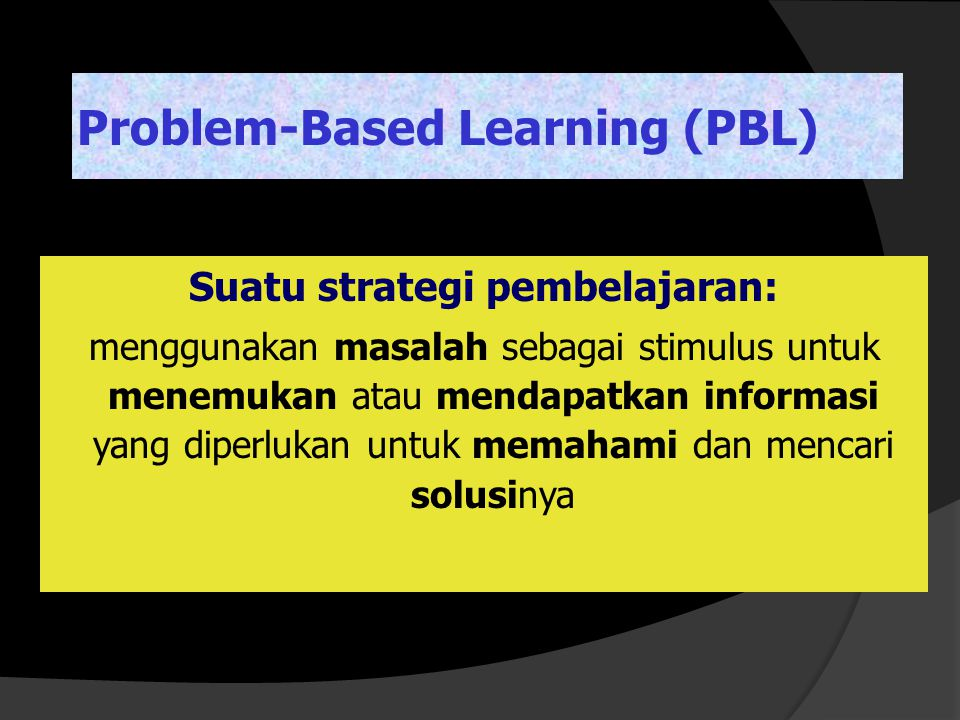 Problem-Based Learning (PBL)