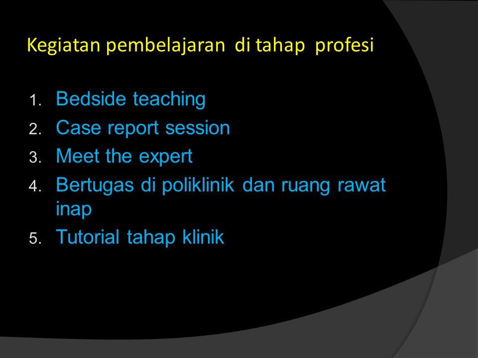 Kegiatan pembelajaran di tahap profesi