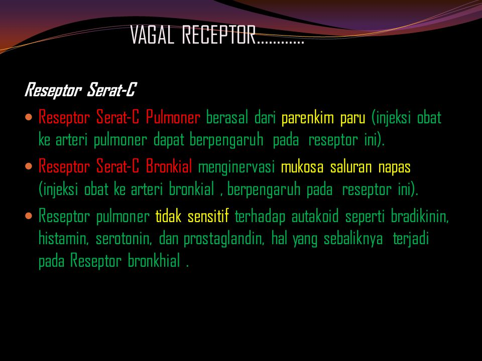 VAGAL RECEPTOR………… Reseptor Serat-C