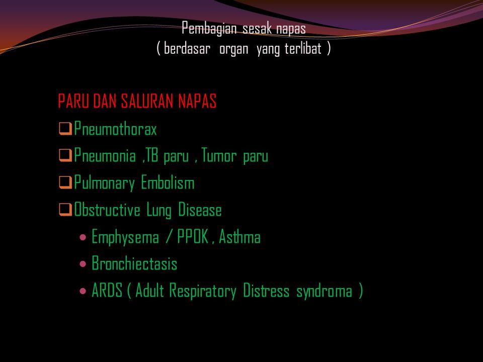 Pembagian sesak napas ( berdasar organ yang terlibat )