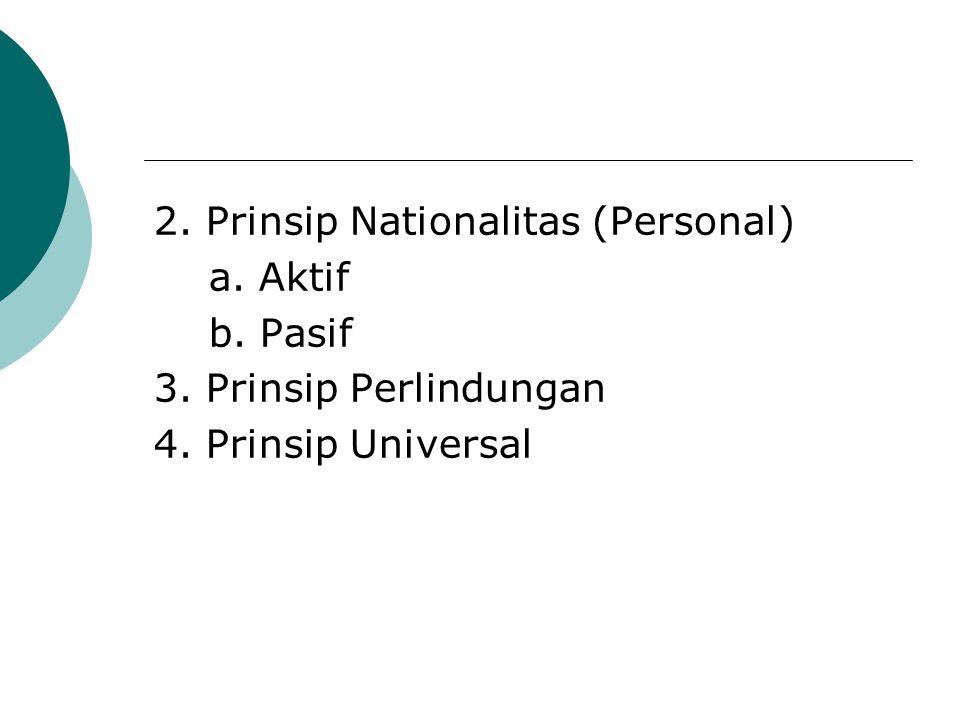 2. Prinsip Nationalitas (Personal)