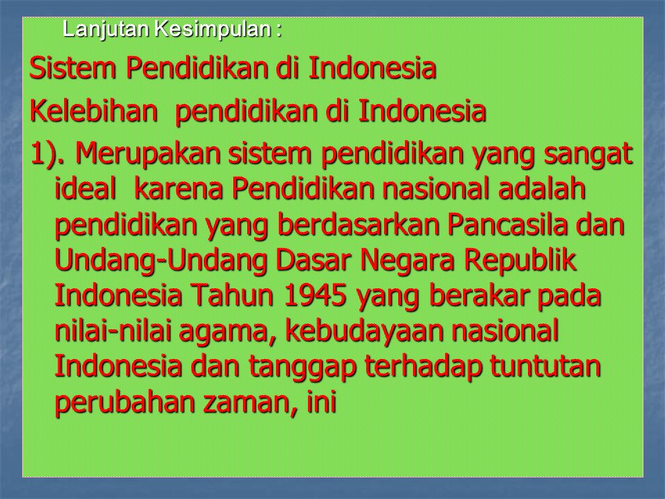 Sistem Pendidikan di Indonesia Kelebihan pendidikan di Indonesia