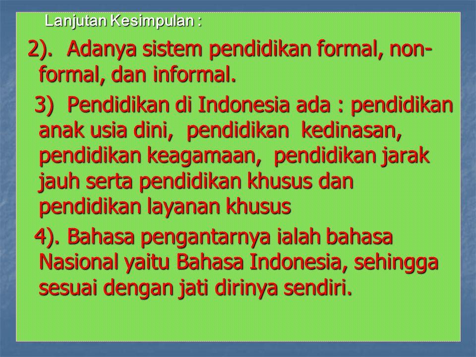 2). Adanya sistem pendidikan formal, non-formal, dan informal.