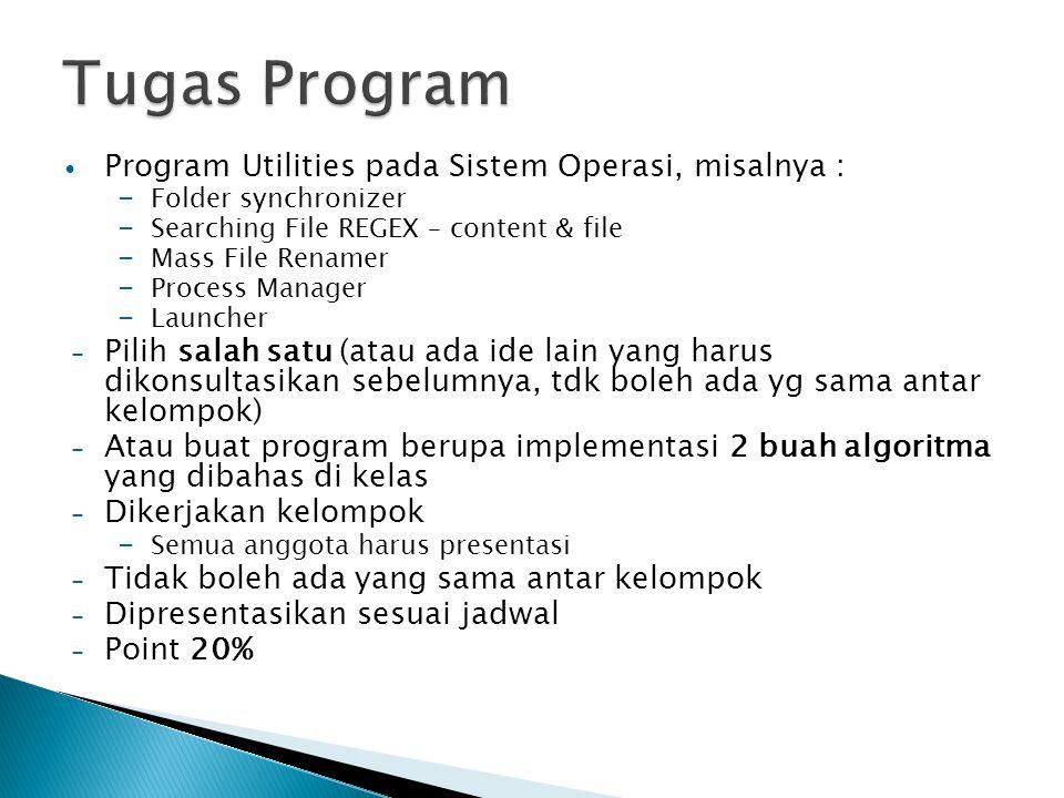 Tugas Program Program Utilities pada Sistem Operasi, misalnya :