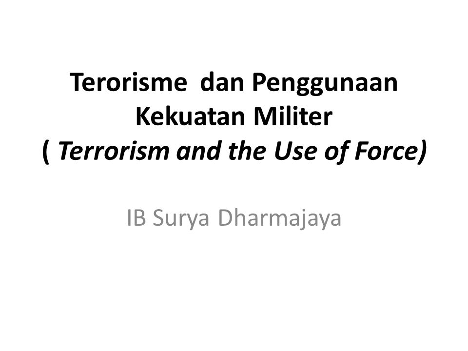 Terorisme dan Penggunaan Kekuatan Militer ( Terrorism and the Use of Force)