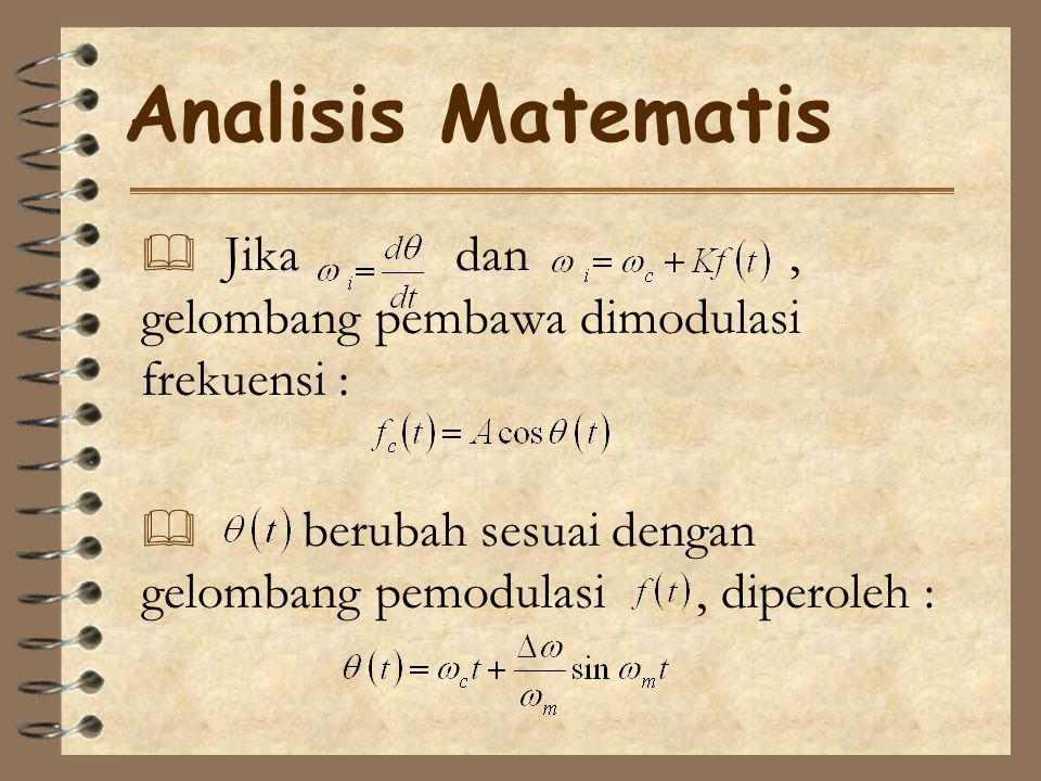 Analisis Matematis Jika dan , gelombang pembawa dimodulasi frekuensi :