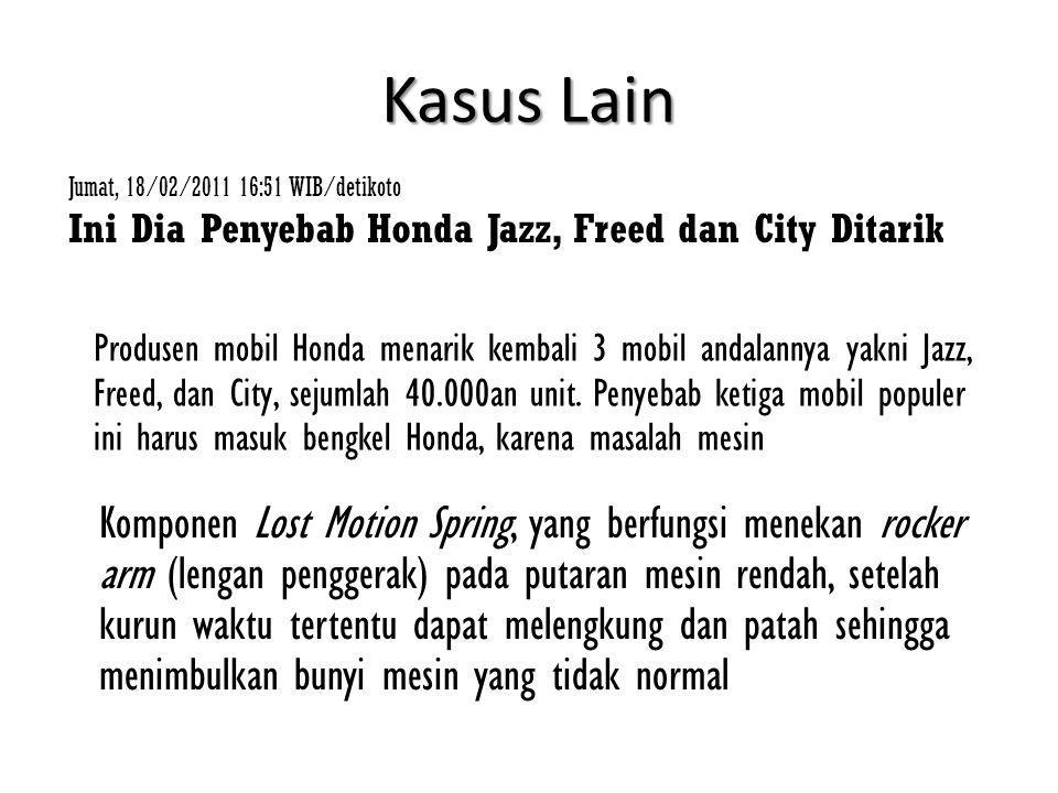 Kasus Lain Jumat, 18/02/2011 16:51 WIB/detikoto. Ini Dia Penyebab Honda Jazz, Freed dan City Ditarik.