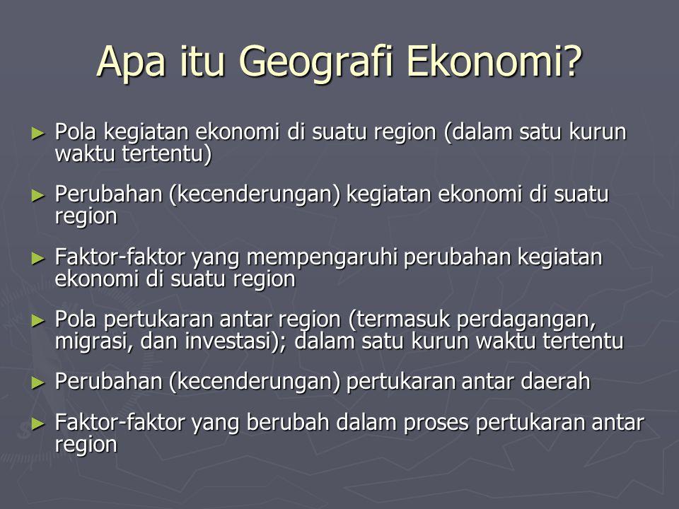 Apa itu Geografi Ekonomi