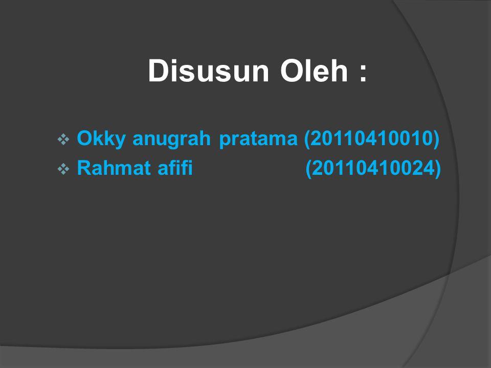 Disusun Oleh : Okky anugrah pratama (20110410010)