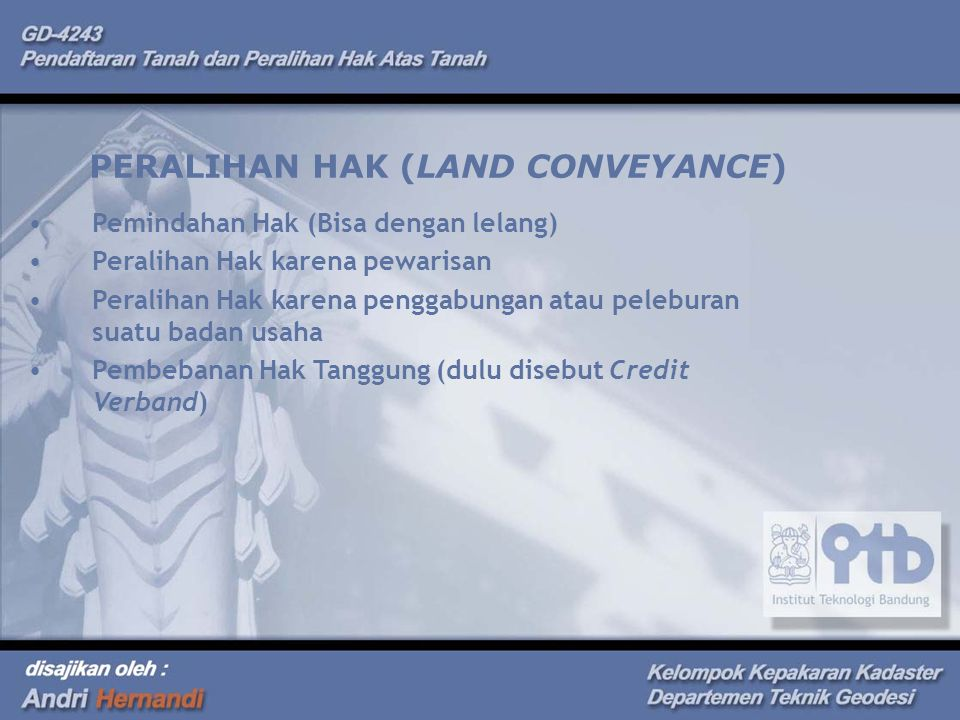 PERALIHAN HAK (LAND CONVEYANCE)